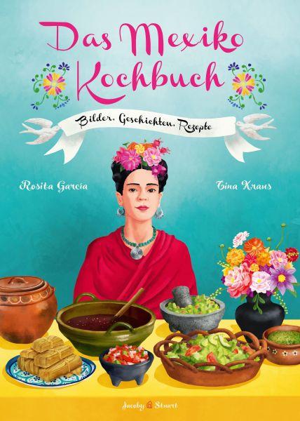 Das Mexiko Kochbuch - von Rosita García und Tina Kraus