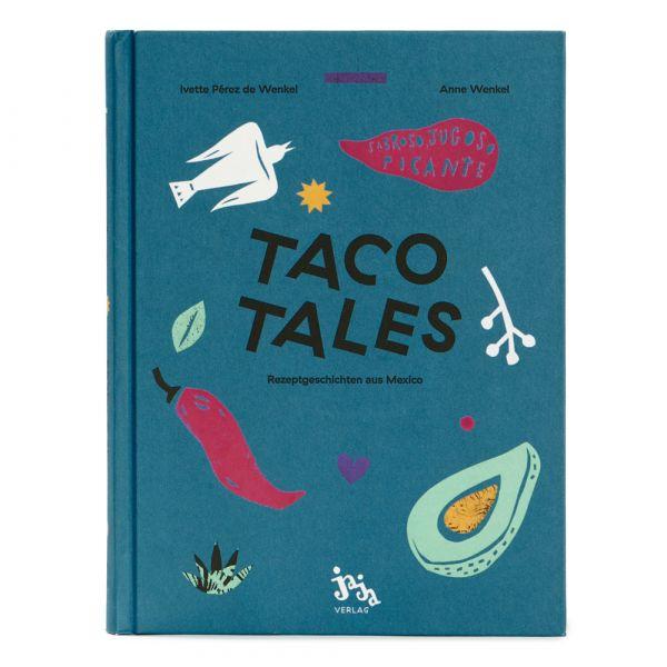 Taco Tales - Rezeptgeschichten aus Mexiko - Kochbuch